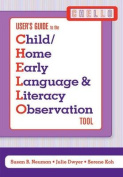 Child/Home Early Language and Literacy Observation (CHELLO) User's Guide