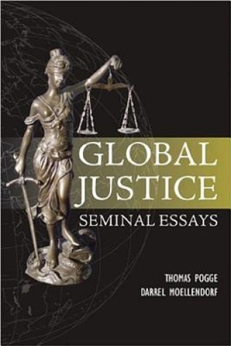 Global Justice: Seminal Essays by Thomas Pogge.