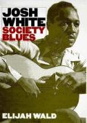 Josh White: Society Blues