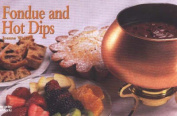 Fondue and Hot Dips