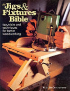 The Jigs and Fixtures Bible