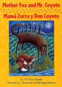 Mother Fox and Mr. Coyote/Mama Zorra y Don Coyote