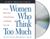 Women Who Think Too Much [Audio]