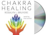 Chakra Healing [Audio]