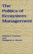 The Politics of Ecosystem Management