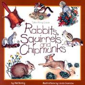 Rabbits, Squirrels and Chipmunks