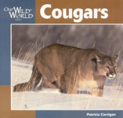 Cougars (Our Wild World S.)