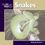 Snakes (Our Wild World S.)