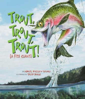Anglers Book Supply Co 1-55971-889-7 Trout Trout Trout - A Fish Chant