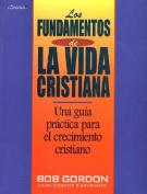Fundamentos de La Vida Cristiana, Los [Spanish]