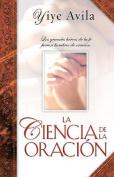 Ciencia de La Oracin, La [Spanish]