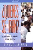 Qui'nes Se Irn? El Arrebatamiento de La Iglesia [Spanish]