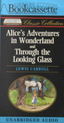 Alice's Adventures in Wonderland and Through the Looking Glass [Audio]
