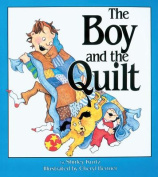 The Boy and the Quilt [With Four-Color Artwork]