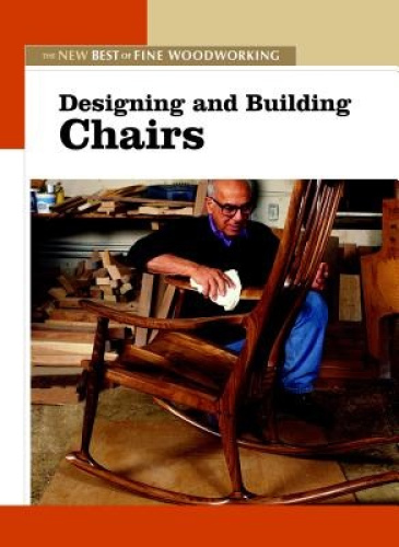 """Designing and Building Chairs by Editors of """"Fine Woodworking""""."""