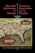 Spanish Pathways in Florida, 1492-1992