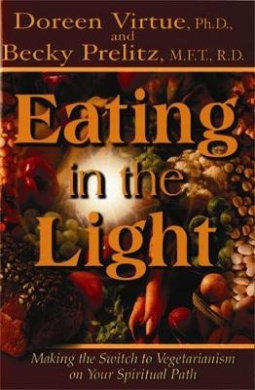 Eating in the Light: Making the Switch to Vegetarianism on Your Spiritual Path (International Studies in Human Rights)