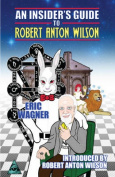 An Insider's Guide to Robert Anton Wilson