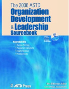 The 2006 ASTD Organization Development and Leadership Sourcebook