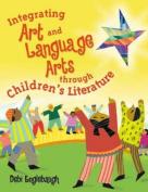 Integrating Art and Language Arts through Childrens Literature