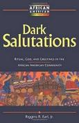 Dark Salutations