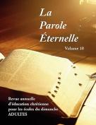 La Parole Aeternelle (adultes), Volume 10