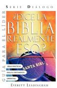 Dice La Biblia Realmente Eso? Guia Para El Lider (Spanish