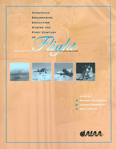 Aerospace Engineering Education During the First Century of Flight (Library of