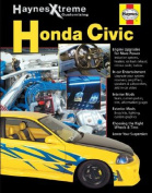 Haynes Xtreme Customizing Honda Civic