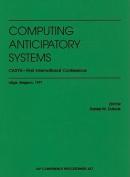 Computing Anticipatory Systems
