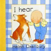 I Hear [Board Book]