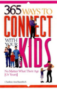 365 Ways to Connect with Your Kids