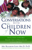 Coversations with the Children of Now