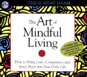 The Art of Mindful Living [Audio]