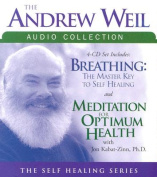The Andrew Weil Audio Collection [Audio]