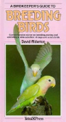 A Birdkeeper's Guide to Breeding Birds,