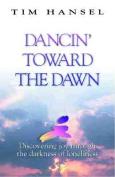 Dancin' toward the Dawn