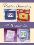 Rubber Stamping with Watercolors