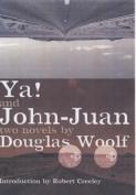 Ya!: AND John-Juan