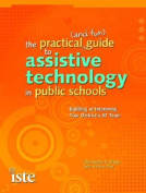 The Practical (and Fun) Guide to Assistive Technology in Public Schools