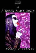 A Dozen Black Roses (World of Darkness