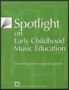 Spotlight on Early Childhood Music Education
