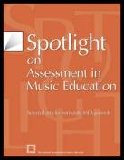 Spotlight on Assessment in Music Education