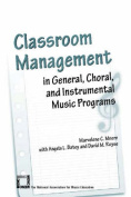 Classroom Management in General, Choral and Instrumental Music Programs