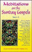 Meditations on the Sunday Gospels
