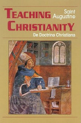 Teaching Christianity (The Works of Saint Augustine, a Translation for the 21st Century