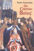 On Christian Belief (The Works of Saint Augustine, a Translation for the 21st Century