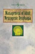 Management of Adult Neurogenic Dysphagia