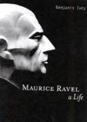 Maurice Ravel: A Life