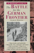 A Traveller's Guide to the Battle for the German Frontier